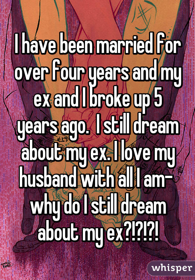 Why do i still dream about my ex