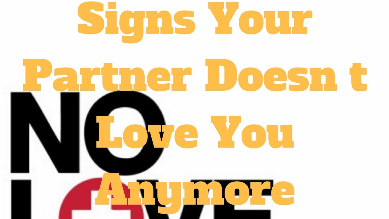 Signs your boyfriend doesn t love you anymore
