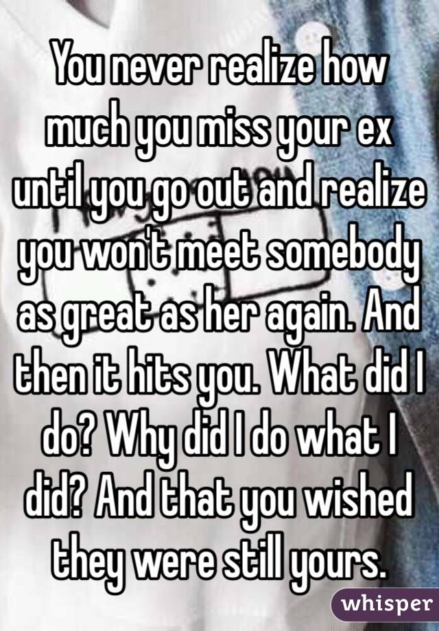 Why you miss your ex