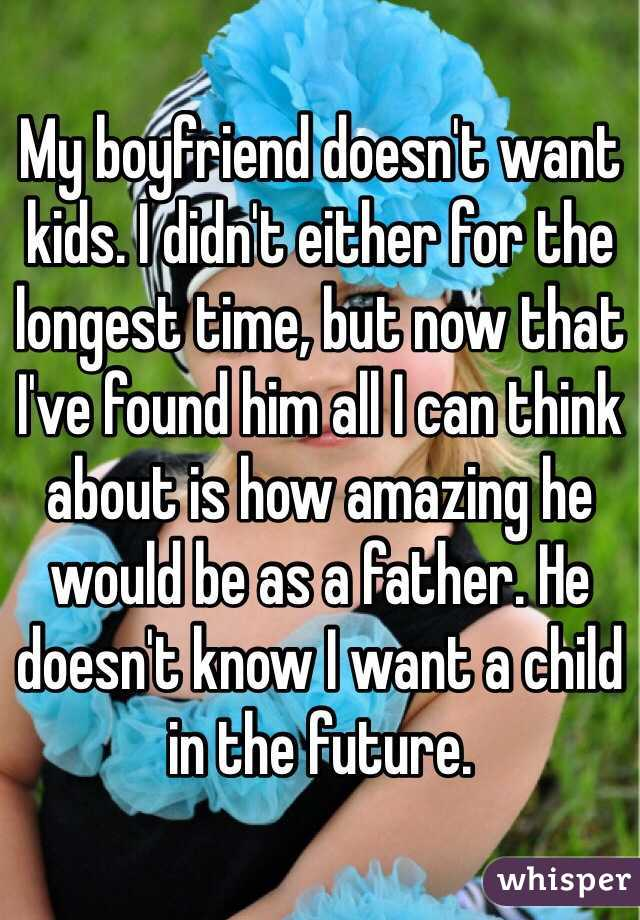My boyfriend doesn t want kids