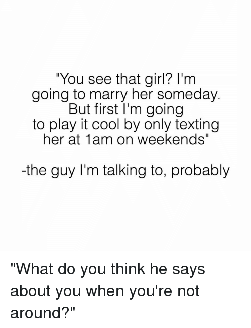 How do you play it cool with a guy