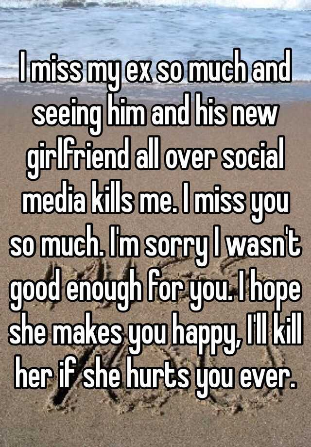 Miss my ex so much