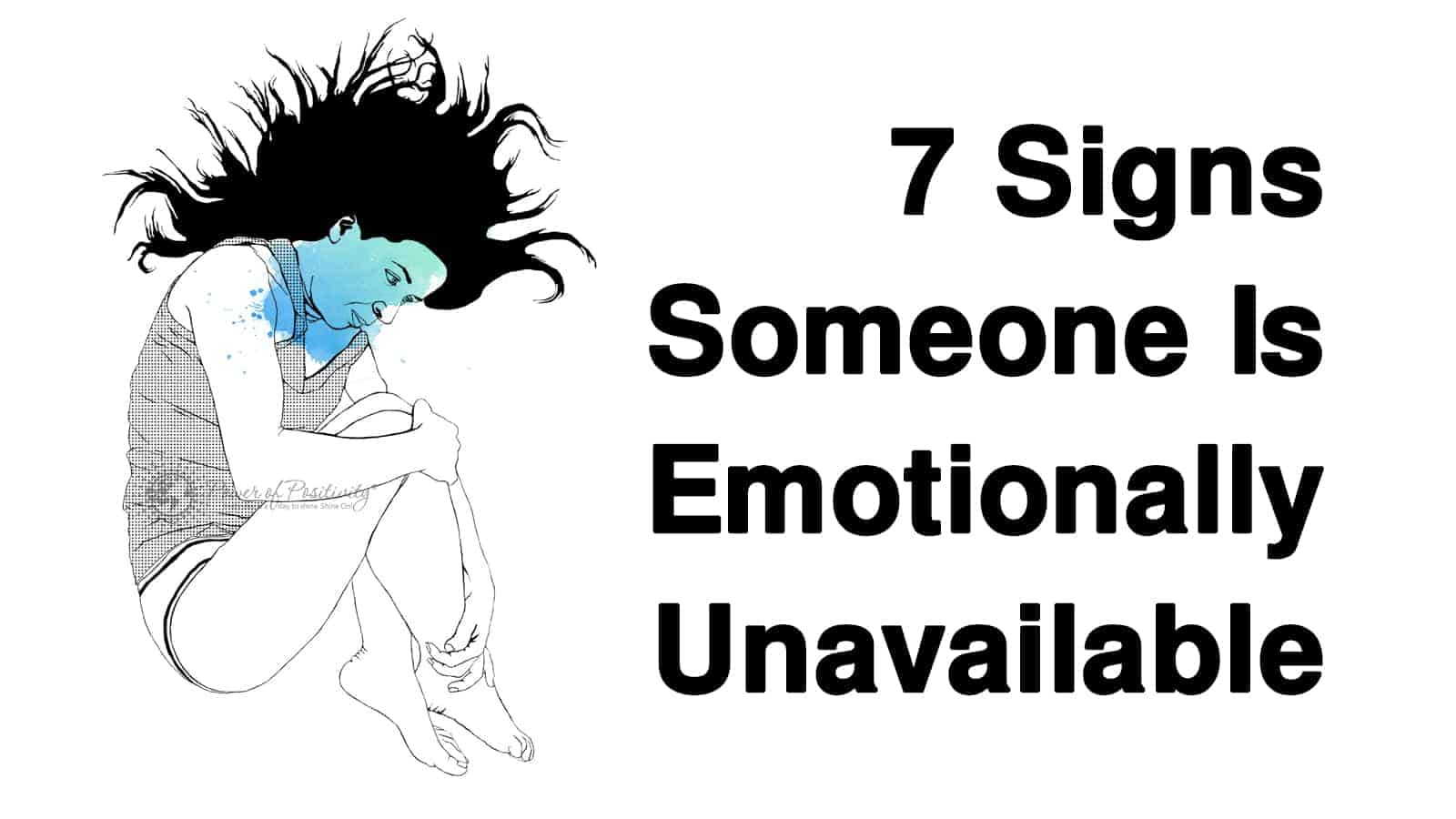 She is emotionally unavailable