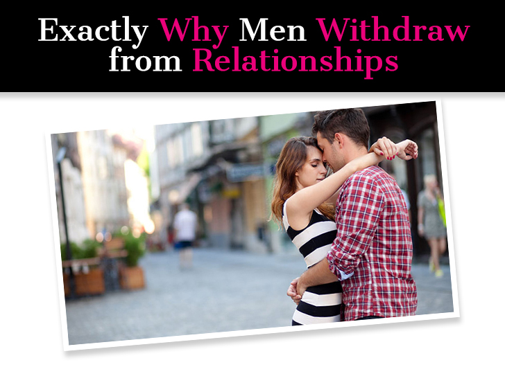 When a woman withdraws from a man