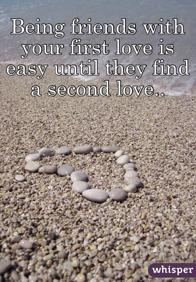 Can you be friends with your first love