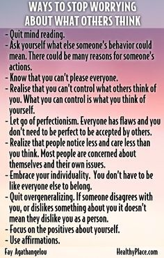 How to stop worrying about what others think of me