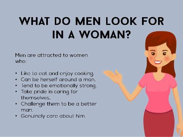 Woman a what to for look in What Men