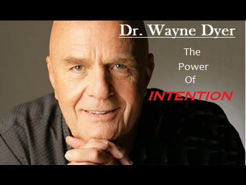 Wayne dyer youtube power of intention