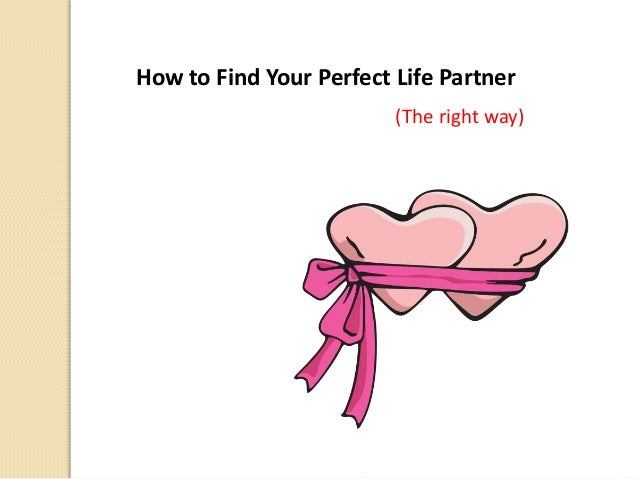 How to be a perfect partner