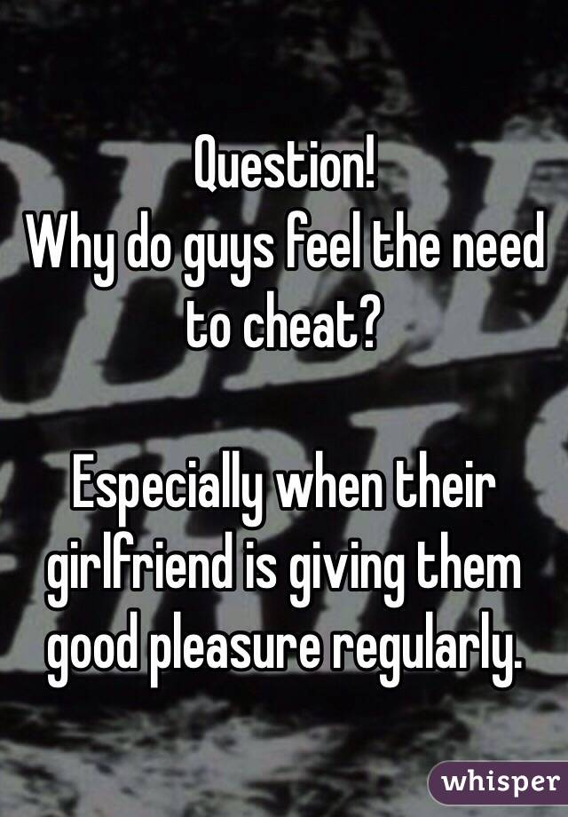 Why do men cheat on their girlfriends