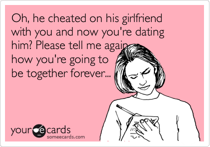 Why would a guy cheat on his girlfriend with me