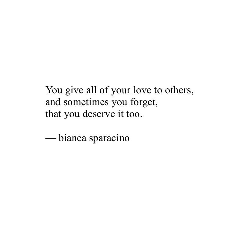 You deserve the love