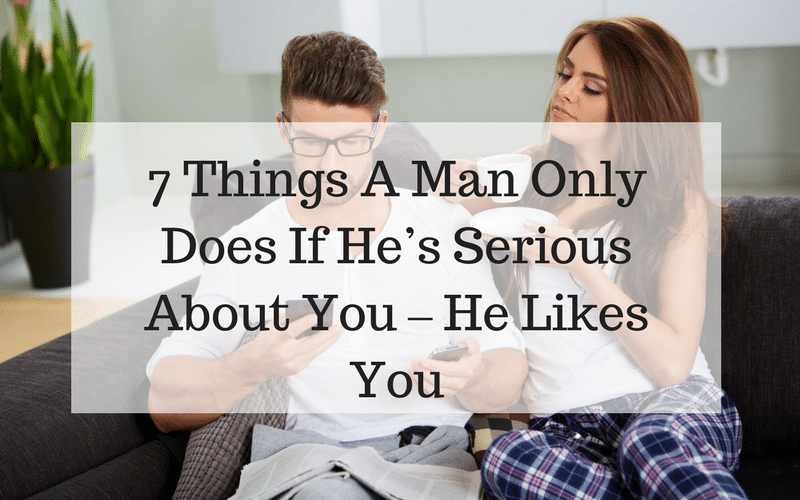 How to know if a man is serious about you