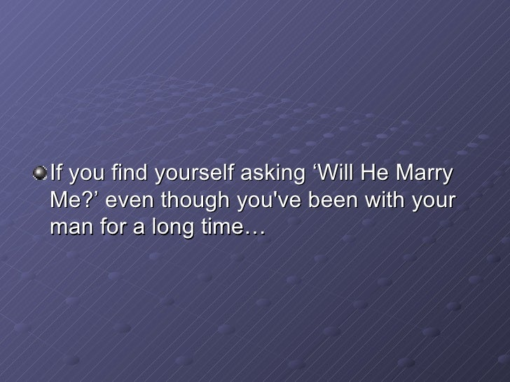 How to know if he will marry me