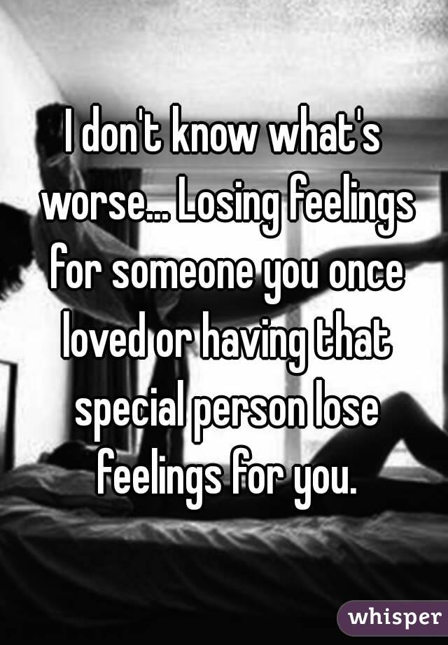 Losing feelings for someone