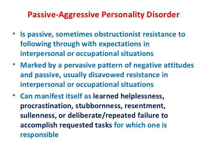 What causes passive aggressive disorder