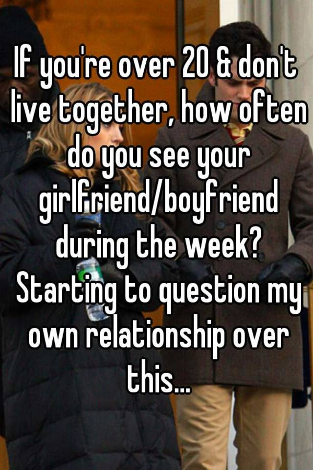 How often should you see your girlfriend