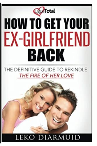 How to rekindle with an ex girlfriend