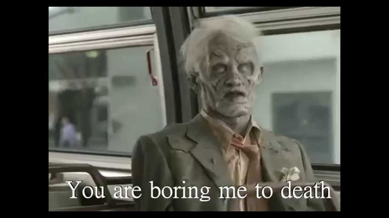 You are boring me