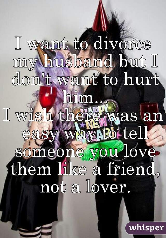 Divorcing someone you love