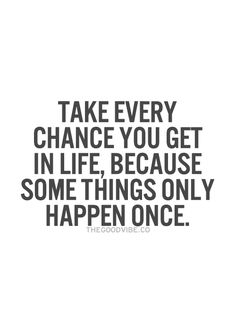 When you have a chance