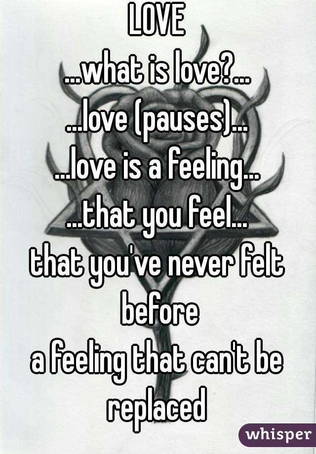 Love is a feeling that you feel