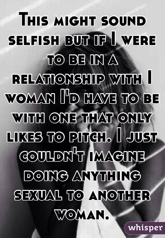 Selfish woman in a relationship