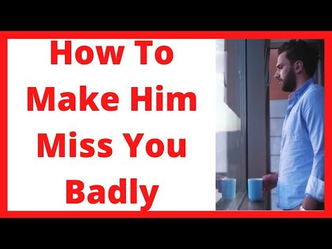 How to tell a guy you miss him