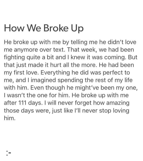 He broke up with me