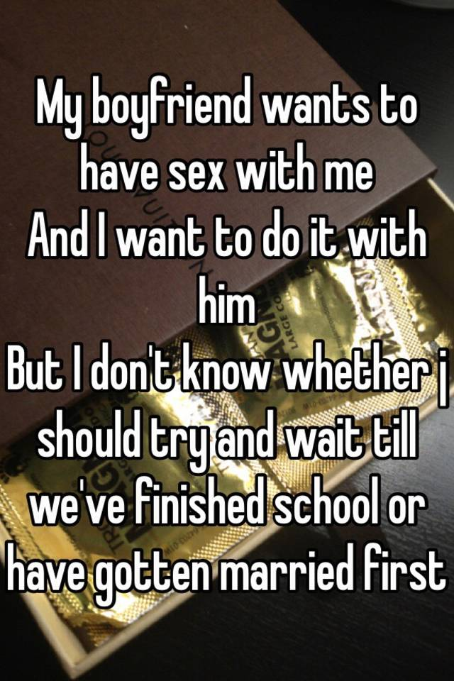 Does my boyfriend want to have sex with me