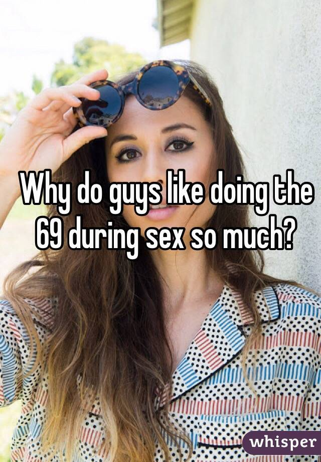 Why do guys like sex so much
