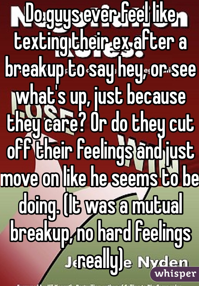 How do guys feel after a break up
