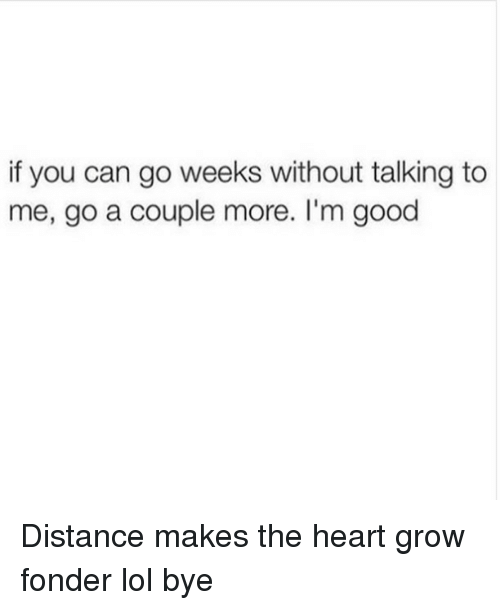 Does distance make the heart grow fonder
