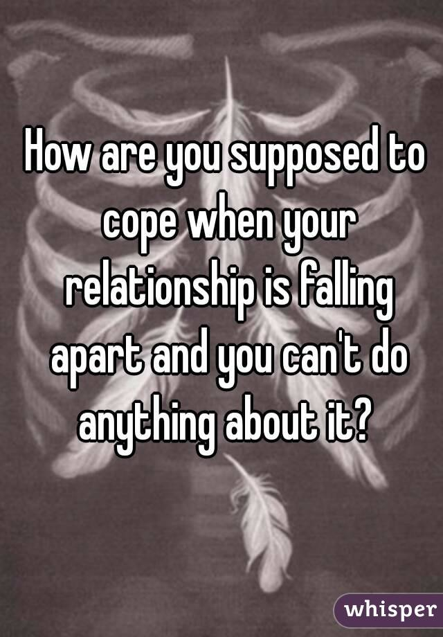 What to do when your relationship is falling apart