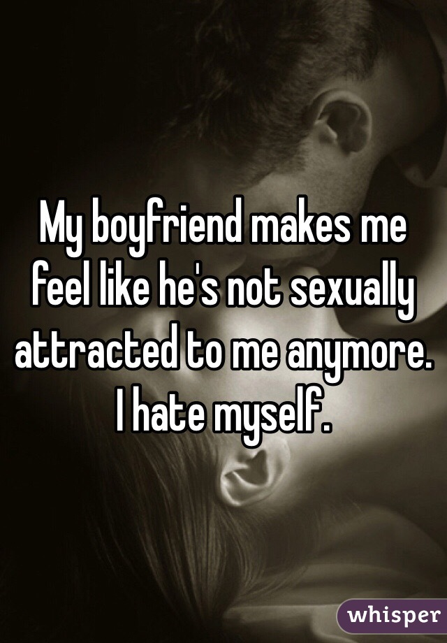 Not sexually attracted to boyfriend