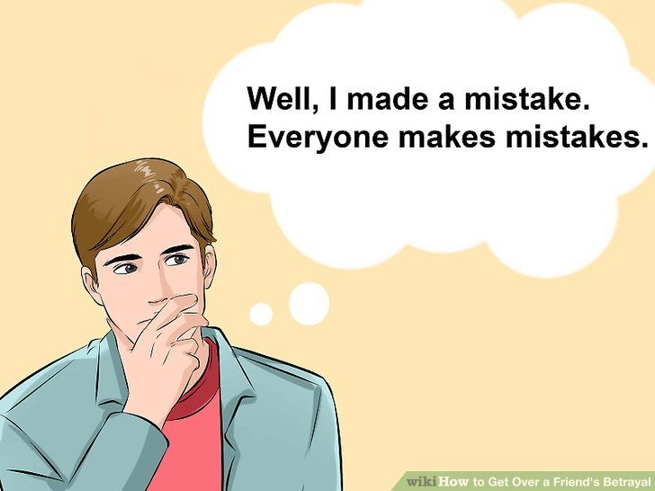 How to get over a friend betraying you
