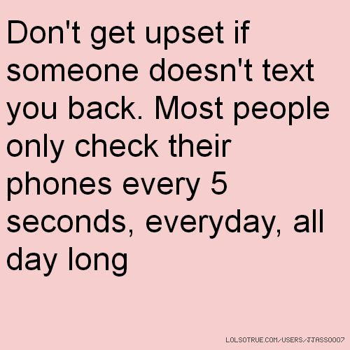 Why guys don t text back for days