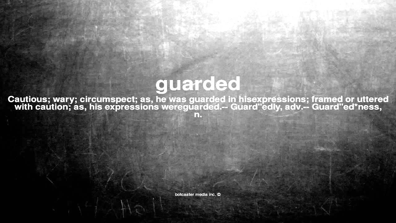 What does guarded mean