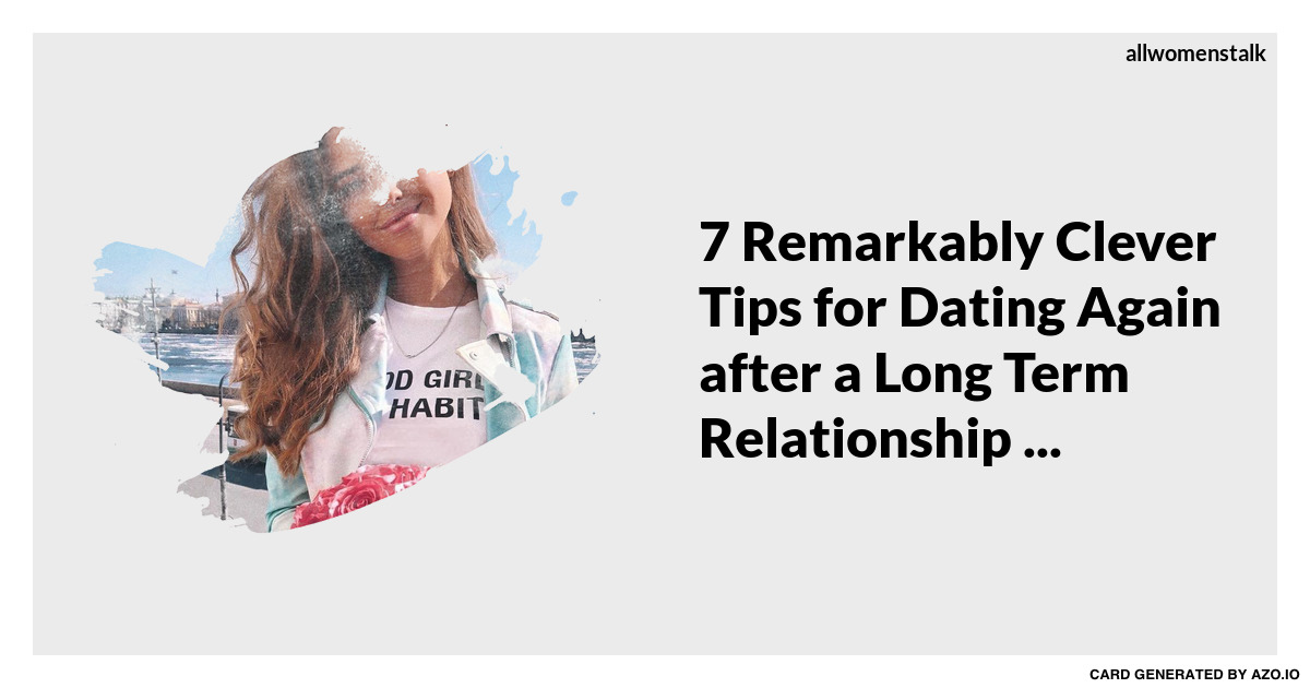 Dating after a long term relationship