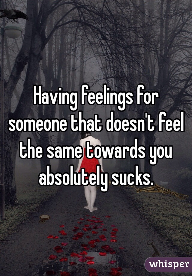 Having feelings for someone