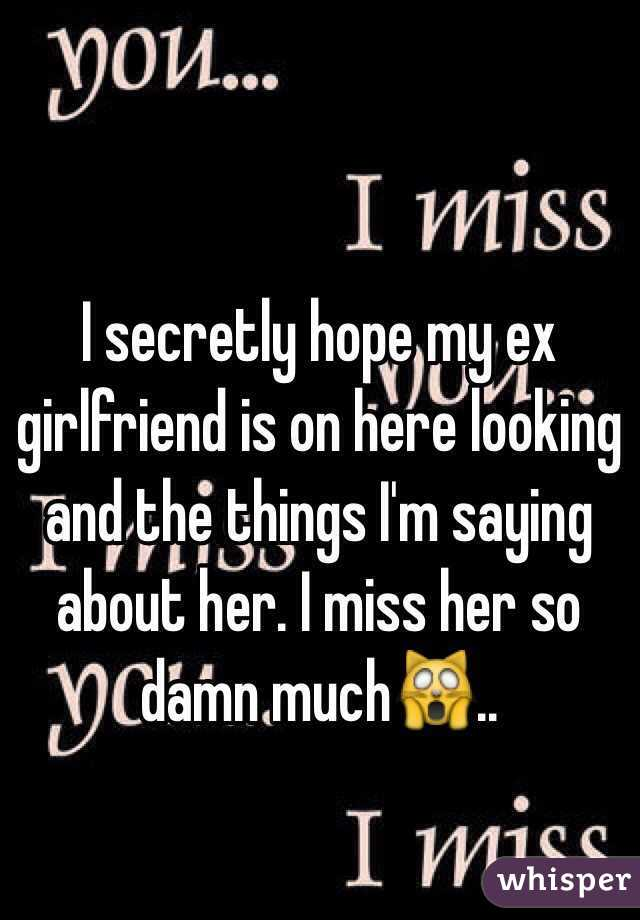 Miss my ex girlfriend