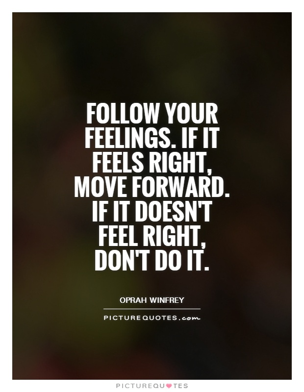 Follow your feelings quotes