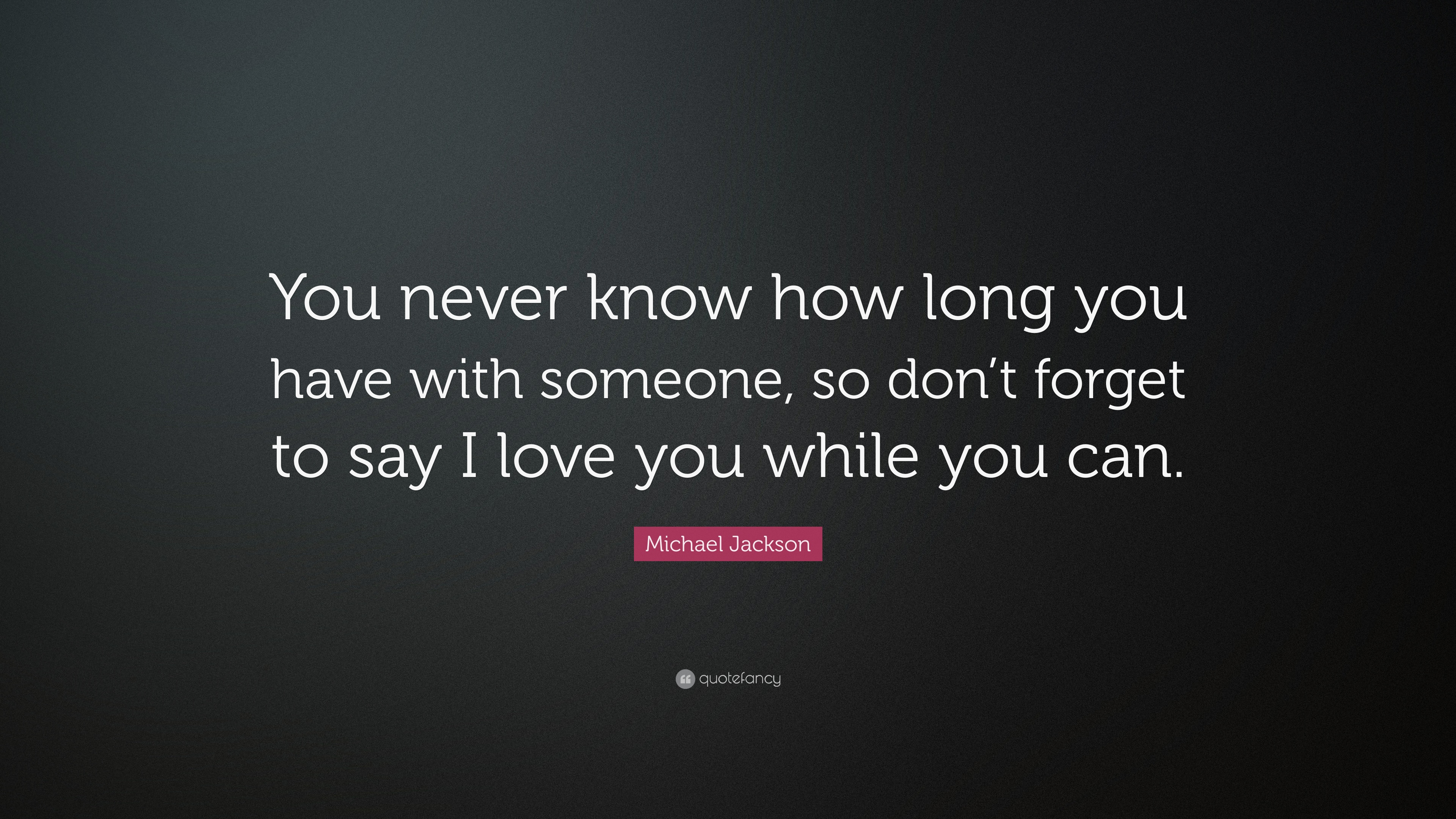 How long to say i love you
