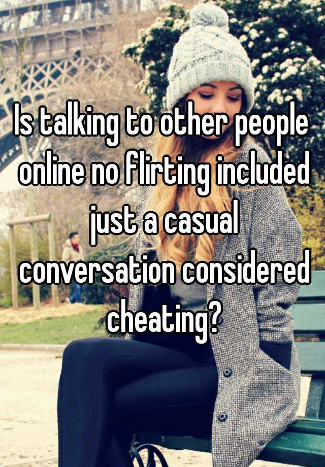 Is talking to someone online cheating