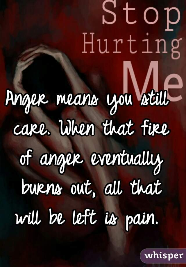Anger means you care