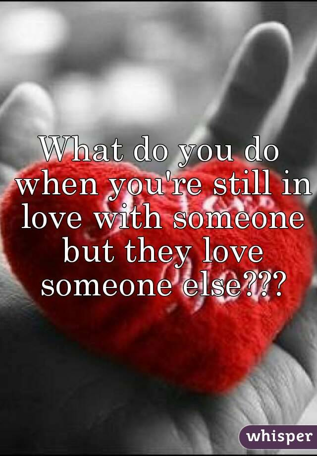 Are you in love with someone else