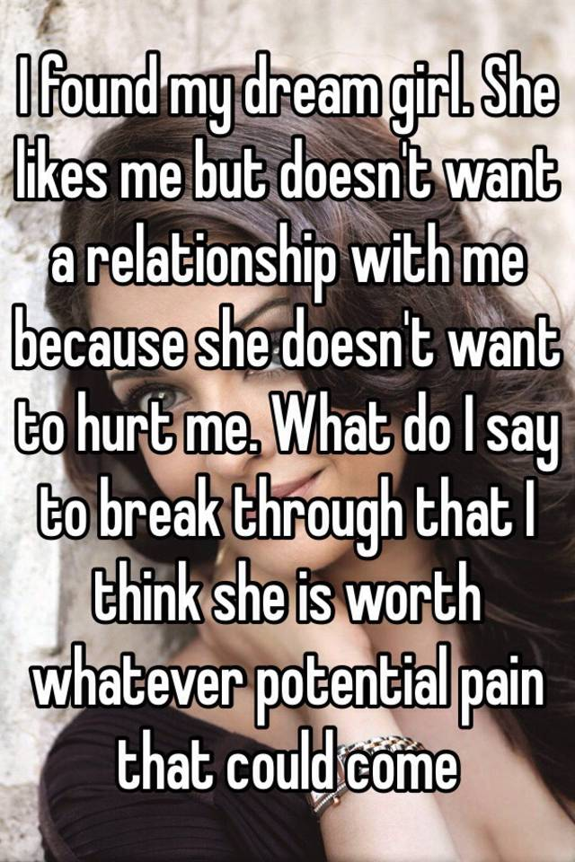 She likes me but doesn t want a relationship