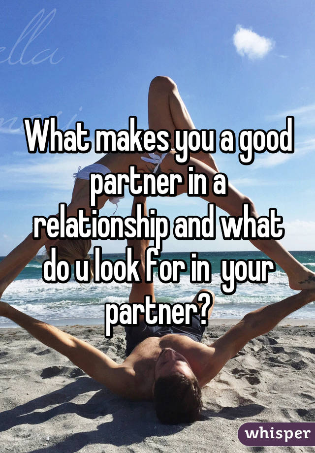 What are you looking for in a relationship partner