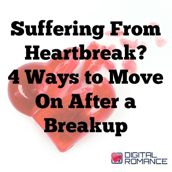 Advice on how to move on after a break up