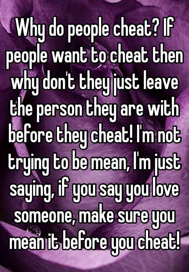 Why do people cheat on people they love